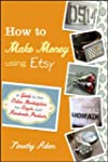 How to Make Money Using Etsy: A Guide...