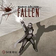 Baton Rouge (Fallen 3) Hörspiel von Marco Göllner Gesprochen von:  div.