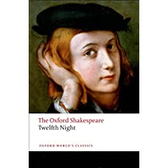 Twelfth Night, or What You Will: The Oxford Shakespeare Twelfth Night, or What You Will William Shakespeare, Roger Warren and Stanley Wells
