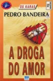 img - for A Droga Do Amor (Cole  o Veredas) book / textbook / text book