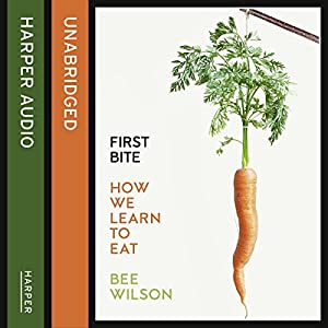 First Bite: How We Learn to Eat Hörbuch