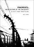 img - for Fragments: Architecture of the Holocaust: An Artist's Journey Through the Camps book / textbook / text book