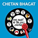 One Night @ the Call Centre Audiobook by Chetan Bhagat Narrated by Sartaj Garewal