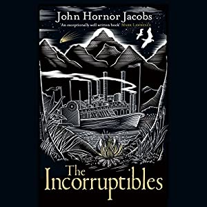 The Incorruptibles | [John Hornor Jacobs]