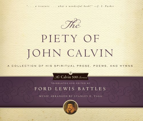 the-piety-of-john-calvin-a-collection-of-his-spiritual-prose-poems-and-hymns-calvin-500