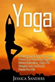 YOGA: The Supreme Book For Yoga Poses And Practicing Yoga For Stress Reduction, Yoga For Weight Loss And Inner Peace For Life (Meditation, Yoga)