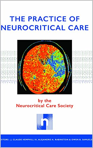The Practice of Neurocritical CareFrom Neurocritical Care Society