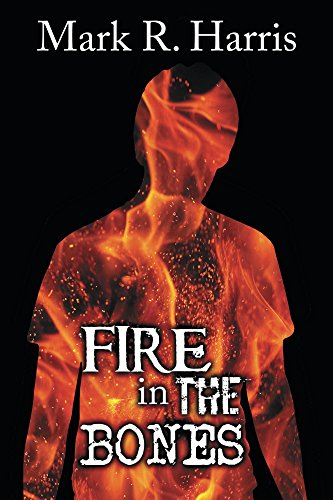 Fire In The Bones by Mark R. Harris ebook deal
