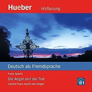 Die Angst und der Tod (Carsten Tsara - Deutsch als Fremdsprache) Hörbuch