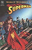 img - for World Without a Superman (Superman (DC Comics)) book / textbook / text book
