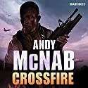 Crossfire: Nick Stone, Book 10 Audiobook by Andy McNab Narrated by Paul Thornley