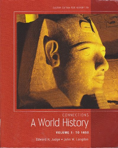 Connections A World History Volume 1 : To 1650 Custom Edition for History 151 (Connections A World History Vol 1 compare prices)
