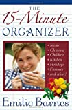 The 15-Minute Organizer (0736904506) by Barnes, Emilie