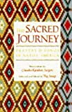 The Sacred Journey: Prayers & Songs of Native America (Spiritual classics)