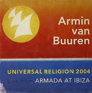 Universal Religion 2004 - Live from Armada at Ibiza