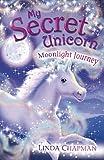 img - for Moonlight Journey (My Secret Unicorn) book / textbook / text book