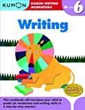 Writing: Grade 6 (Kumon Writing Workbooks)