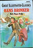 img - for Hans Brinker (Great Illustrated Classics) book / textbook / text book