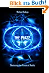The Phase: Shattering the Illusion of...