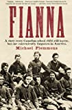 Fianna: A story every Canadian school child learns, but one conveniently forgotten in America.
