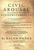 Civic Arousal (0060793252) by Nader, Ralph