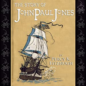 The Story of John Paul Jones Audiobook