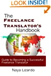 The Freelance Translator's Handbook:...