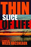 Thin Slice of Life
