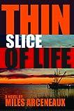 Thin Slice of Life