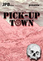 Pick-Up Town