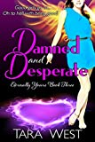 Damned and Desperate (Eternally Yours Book 3)