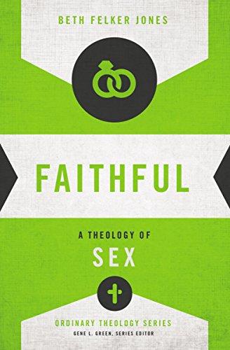Gläubigen: A Theology of Sex (gewöhnliche Theologie)