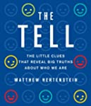 The Tell: The Little Clues That Revea...