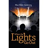 When The Lights Go Out ~ Max Elliot Anderson