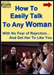 How To Easily Talk To Women, Without...
