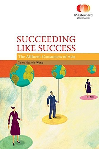 succeeding-like-success-the-affluent-consumers-of-asia-masercard-worlwide-by-mastercard-2007-03-16