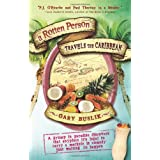 A Rotten Person Travels the Caribbean: A Grump in Paradise Discovers that Anyplace it's Legal to Carry a Machete is Comedy Just Waiting to Happenby Gary Buslik