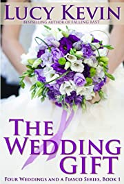 The Wedding Gift (Four Weddings and Fiasco Series, Book 1) (Four Weddings and a Fiasco)