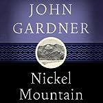 Nickel Mountain | John Gardner