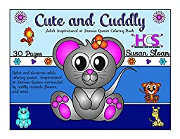 Cute and Cuddly - Adult Inspirational or Famous Quotes Coloring Book - Spiral Bound