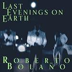 Last Evenings on Earth | Roberto Bolano
