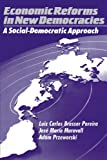 Economic Reforms in New Democracies: A Social-Democratic Approach (0521438454) by Pereira, Luiz Carlos Bresser