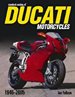 Standard Catalog of Ducati Motorcycles, 1947-2005