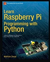 Learn Raspberry Pi Programming with Python Front Cover