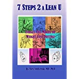 7 Steps 2 a Lean U:       Forget the Misery of Weight Loss Dieting ~ Alex Nedvetsky