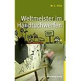 """Weltmeister im Handtuchwerfenvon """"M. C. Fritz"""""""
