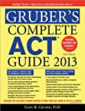 Grubers Complete ACT Guide 2013