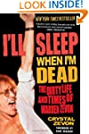 I'll Sleep When I'm Dead: The Dirty L...