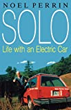 Solo: Life with an Electric Car (0393335194) by Perrin, Noel
