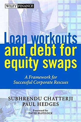 Loan Workouts and Debt for Equity Swaps: A Framework for Successful Corporate Rescues (Wiley Finance Series)